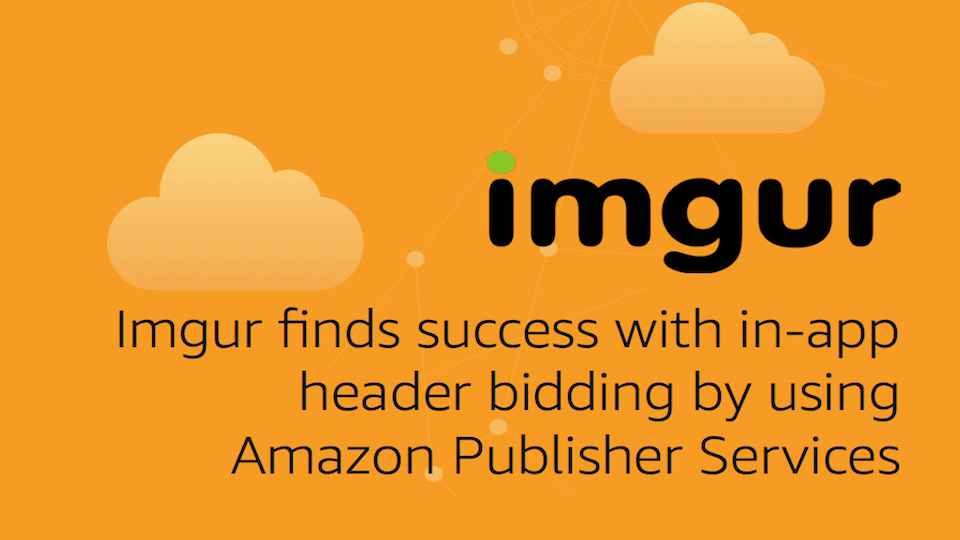 Imgur finds success with in-app header bidding by using Amazon Publisher Services