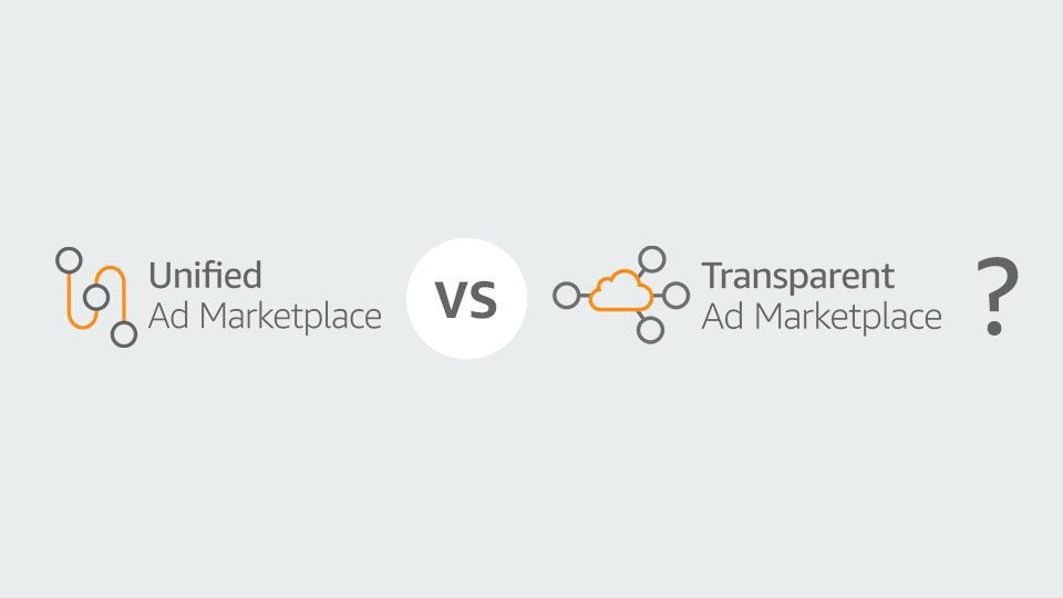 Unified Ad Marketplace (UAM) vs Transparent Ad Marketplace (TAM)